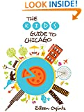 Kid's Guide to Chicago (Kid's Guides Series)