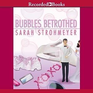 Bubbles Betrothed: A Bubbles Yablonsky Mystery   [Sarah Strohmeyer]