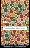 Phenomenology of Perception (Routledge Classics) (0415278414) by Maurice Merleau-Ponty