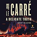 A Delicate Truth: A Novel (       UNABRIDGED) by John le Carre Narrated by John le Carre