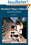 Disabled Village Children: A Guide fo...