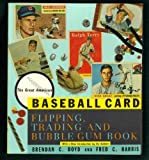img - for The Great American Baseball Card Flipping, Trading and Bubble Gum Book Paperback - April 8, 1991 book / textbook / text book