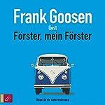 Förster, mein Förster   Frank Goosen