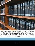 img - for Plutarchi Chaeronensis Varia Scripta Quae Moralia Vulgo Vocantur: Ad Optimorum Librorum Fidem Accurate Edita (Latin Edition) book / textbook / text book