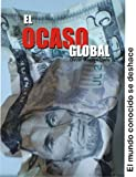 img - for EL OCASO GLOBAL (Spanish Edition) book / textbook / text book
