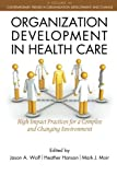 img - for Organization Development in Healthcare: A Guide for Leaders (Contemporary Trends in Organization Development and Change) book / textbook / text book