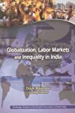 img - for Globalization, Labour Markets and Inequality in India (Routledge Studies in the Growth Economies of Asia) book / textbook / text book