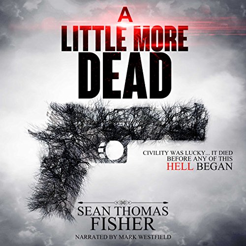 Dead Series 01 - A Little More Dead - Sean Thomas Fisher