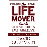 Outliers Drive: The Life Mover, How to Think Big and Do Great ~ David Gurevich