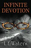 Infinite Devotion: Second Book of the Infinite Series (Volume 2)