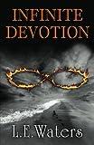 Infinite Devotion: Second Book of the Infinite Series (Volume 2)