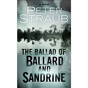 The Ballad of Ballard and Sandrine: An eShort | [Peter Straub]