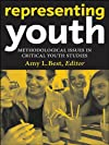 Representing Youth: Methodological Issues in Critical Youth Studies