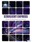 Starlight Express: Eine Erfolgsgeschi...