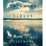 Swimming into Clouds: Poems