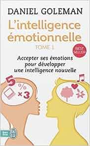 Intelligence emotionnelle daniel goleman