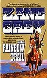 The Rainbow Trail (Zane Grey Western)