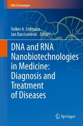 Dna And Rna Nanobiotechnologies In Medicine: Diagnosis And Treatment Of Diseases (Rna Technologies)