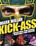 Kick-Ass: Creating the Comic, Making the Movie (1848564090) by Millar, Mark