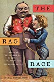 The Rag Race: How Jews Sewed Their Way to Success in America and the British Empire (Goldstein-Goren Series in American Jewish History)