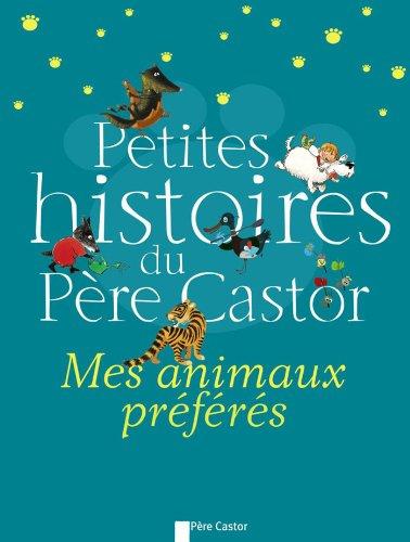 Petites histoires du Père castor - Mes Animaux préférés  Collectif, grand format