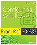 Exam Ref 70-687 Configuring Windows 8.1 (MCSA): Configuring Windows 8.1
