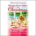 Happy Ever After in Christmas Audiobook by Debbie Mason Narrated by Becket Royce