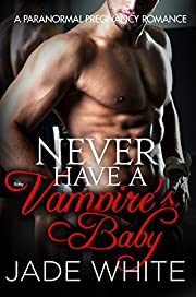 Never Have A Vampire's Baby
