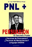 img - for By Juan Carlos Naranjo Alcega Ph. D. PNL + Persuasion:   T  cnicas de Persuasi  n? o   T  cnicas de manipulaci  n? (Spanish Edition) (1st Frist Edition) [Paperback] book / textbook / text book