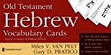 Old Testament Hebrew Vocabulary Cards (Zondervan Vocabulary Builder Series, The) (031025986X) by Van Pelt, Miles V.