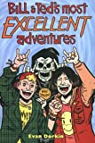 Bill & Ted's Most Excellent Adventures, Vol. 1 (0943151988) by Dorkin, Evan