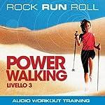 Power Walking Livello 3 | Rock Run Roll