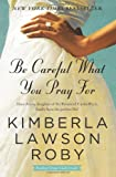 Be Careful What You Pray For: A Novel (0061443123) by Roby, Kimberla Lawson