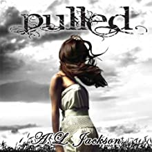 Pulled (       UNABRIDGED) by A. L. Jackson Narrated by Andi Arndt