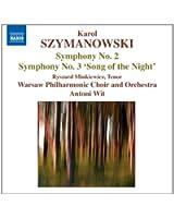 """Szymanowski : Symphonie n° 2 - Symphonie n° 3 """"Le Chant de la Nuit"""""""
