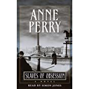Slaves of Obsession: William Monk Series, Book 11 | [Anne Perry]