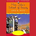 Miss Julia's School of Beauty Audiobook by Ann B. Ross Narrated by Cynthia Darlow
