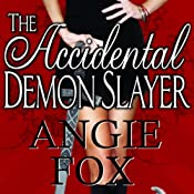 The Accidental Demon Slayer | [Angie Fox]