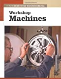 Workshop Machines: The New Best of Fine Woodworking