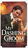 img - for My Dashing Groom (Zebra Regency Romance) book / textbook / text book