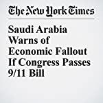 Saudi Arabia Warns of Economic Fallout If Congress Passes 9/11 Bill | Mark Mazzetti