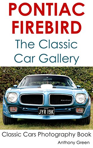 pontiac-firebird-top-american-cars-of-all-time-cars-photography-book-book-3-english-edition