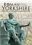 Roman Yorkshire (Blackthorn History of Yorkshire Book 2)