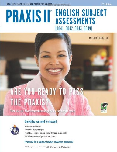 Praxis Ii English Subject Assessments (0041, 0042, 0043, 0049) 2Nd Ed. (Praxis Teacher Certification Test Prep)