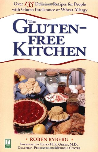 The Gluten-Free Kitchen: Over 135 Delicious Recipes for People with Gluten Intolerance or Wheat Allergy