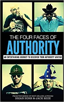 The Four Faces Of Authority: Discover Your Authority Avatar