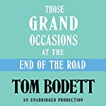 Those Grand Occasions at the End of the Road | Tom Bodett