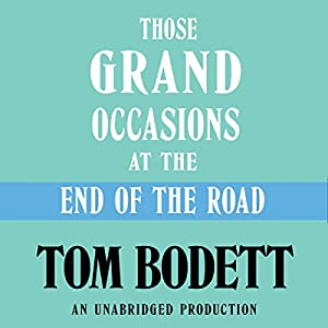 Those Grand Occasions at the End of the Road Audiobook