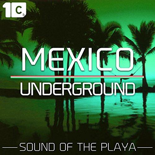 VA-Mexico Underground Sound Of The Playa-WEB-2015-iHR Download