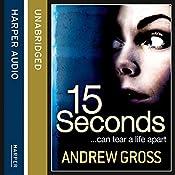 15 Seconds | [Andrew Gross]